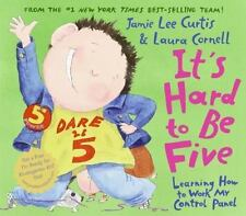 It's Hard to Be Five : Learning How to Work My Control Panel by Jamie Lee...