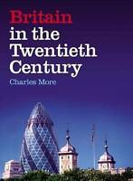 Very Good, Britain in the Twentieth Century: A History, More, Charles, Book