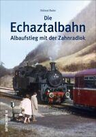 Die Echaztalbahn Albaufstieg mit der Zahnradlok Strecke Bildband Buch Fotos AK