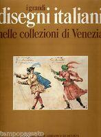 I GRANDI DISEGNI ITALIANI NELLE COLLEZIONI DI VENEZIA - PIGNATTI - RAS 1973