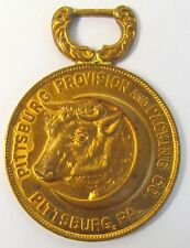 1908 PITTSBURG PROVISION & PACKING CO. Sesqui-Centennial original watch fob *