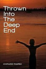NEW Thrown Into the Deep End by Charlene Ramirez