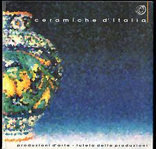 CERAMICHE D' ITALIA PRODUZIONI D' ARTE TUTELA DELLE PRODUZIONI - 2001
