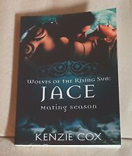 Wolves of the Rising Sun: Jace by Kenzie Cox (2018, Paperback)