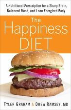 The Happiness Diet : A Nutritional Prescription for a Sharp Brain, Balanced Mood