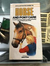 An Illustrated Guide To Horse And Pony Care Complied By Jane Kidd