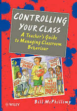 Good, Controlling your Class: Teacher's Guide to Managing Classroom Behaviour, M