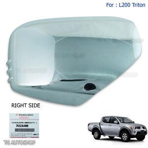RH Chrome Mirror Side Cover Genuine For Mitsubishi L200 Triton Mn 4WD 06 - 14