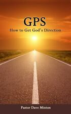 Gps : How to Get God's Direction by Dave Minton (2014, Paperback)