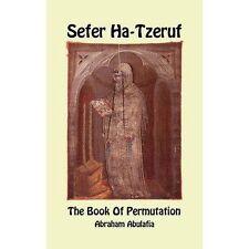 Sefer ha-tzeruf-il libro di Abramo Abulafia di permutazione da (Rilegato, 2016)