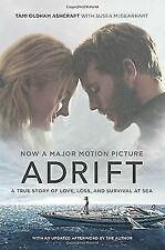 Adrift [Movie Tie-In] : A True Story of Love, Loss, and Survival at Sea by Tami Oldham Ashcraft (2018, Paperback)