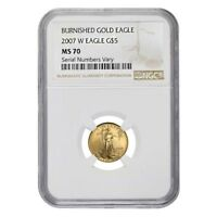 2007 W 1/10 oz $5 Burnished Gold American Eagle NGC MS 70