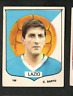 Figurina Calciatori Imperia 1964/65! N.140! Can Bartù! Lazio! Ottima!!