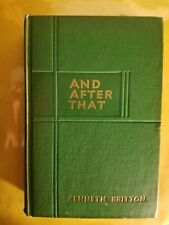 AND AFTER THAT by Kenneth Britton, 1934, First Edition