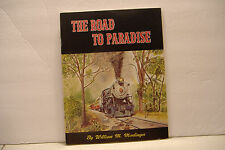 ~THE ROAD TO PARADISE~BY MOEDINGER~SOFT COVER BOOK~STRASBURG RAILROAD~1971~