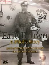 Eric Winkle Brown. A Pilot's Story. Britain's Greatest Aviator in his Own Words.