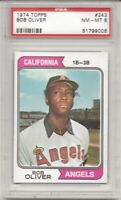 SET BREAK - 1974 TOPPS #243 BOB OLIVER, PSA 8 NM-MT, CALIFORNIA ANGELS,  L@@K!