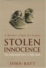 Stolen Innocence: The Sally Clark Story - A Mother's Fight for Justice By John