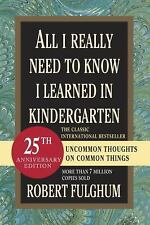 All I Really Need to Know I Learned in Kindergarten: By Fulghum, Robert