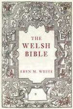 THE WELSH BIBLE., White, Eryn M., Used; Very Good Book