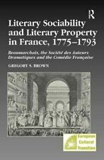 Literary Sociability and Literary Property in France, 1775-1793: Beaumarchais, t