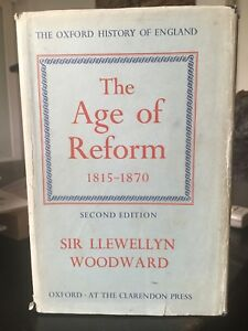 The Age of Reform 1815-1870 Sir llewellyn Woodward The Oxford History Of England