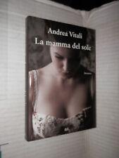 LA MAMMA DEL SOLE Andrea Vitali Mondolibri 2010 libro romanzo narrativa storia