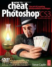 How to Cheat in Photoshop CS3: The art of creating