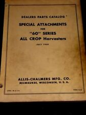 "Allis-Chalmers Repair Parts Catalog Special Attachments ""60"" Series Harvester"