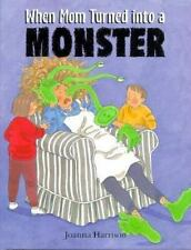 When Mom Turned into a Monster