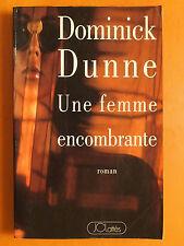 Une femme encombrante. Dominick Dunne Roman policier éditions JC Lattès
