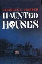 Haunted Houses by Charles G. Harper - HC w/DJ 1993 UK