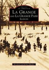 La Grange and La Grange Park, Illinois (Images of America: Illinois)