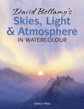 David Bellamy's Skies, Light and Atmosphere: in Watercolour (Pape. 9781844486779