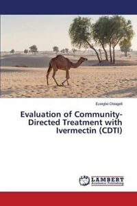 Evaluation of Community-Directed Treatment with Ivermectin (Cdti), Ezeigbo,,