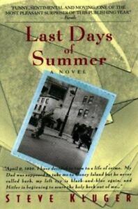 Last Days of Summer by Steve Kluger (1999, Trade Paperback, Reprint)