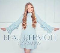 Beau Dermott - Brave (2017)  CD  NEW/SEALED  SPEEDYPOST