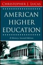 American Higher Education : A History by Christopher J. Lucas (2006,...