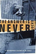 The Answer Is Never: A Skateboarder's History of the World (Paperback or Softbac