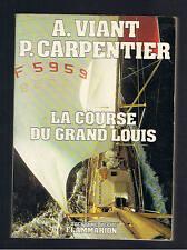 LA COURSE DU GRAND LOUIS A.VIANT P.CARPENTIER 1974  Voile