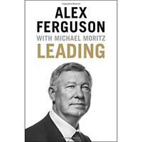 Leading, By Sir Michael Moritz, Sir Alex Ferguson,in Used but Acceptable conditi