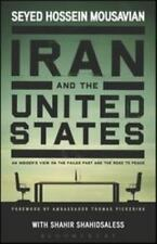Iran and the United States: An Insider's View on the Failed Past and the Road to