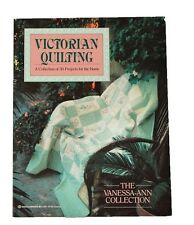Victorian Quilting : A Collection of 30 Projects Home Vanessa-Ann Patterns Book