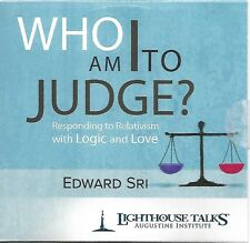 Who Am I to Judge?: Responding to Relativism with Logic & Love - Edward Sri - CD