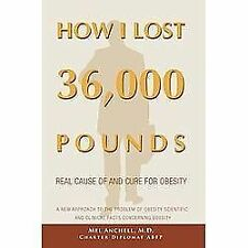How I Lost 36,000 Pounds: A New Approach to the Problem of Obesity Scientific ..