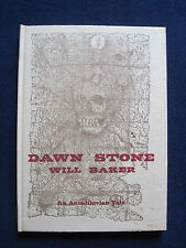 DAWN STONE by WILL BAKER - 'PRINTER'S COPY' - SIGNED by Author - Ltd. Edition