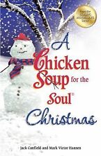 A Chicken Soup for the Soul Christmas: Stories to Warm Your Heart and Share with