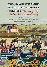 Transformation and Continuity in Lakota Culture: The Collages of Arthur Amiotte