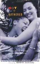 Hot & Bothered 2: Short Short Fiction on Lesbian D
