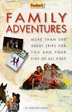 Family Adventures: More Than 500 Great Trips For Y